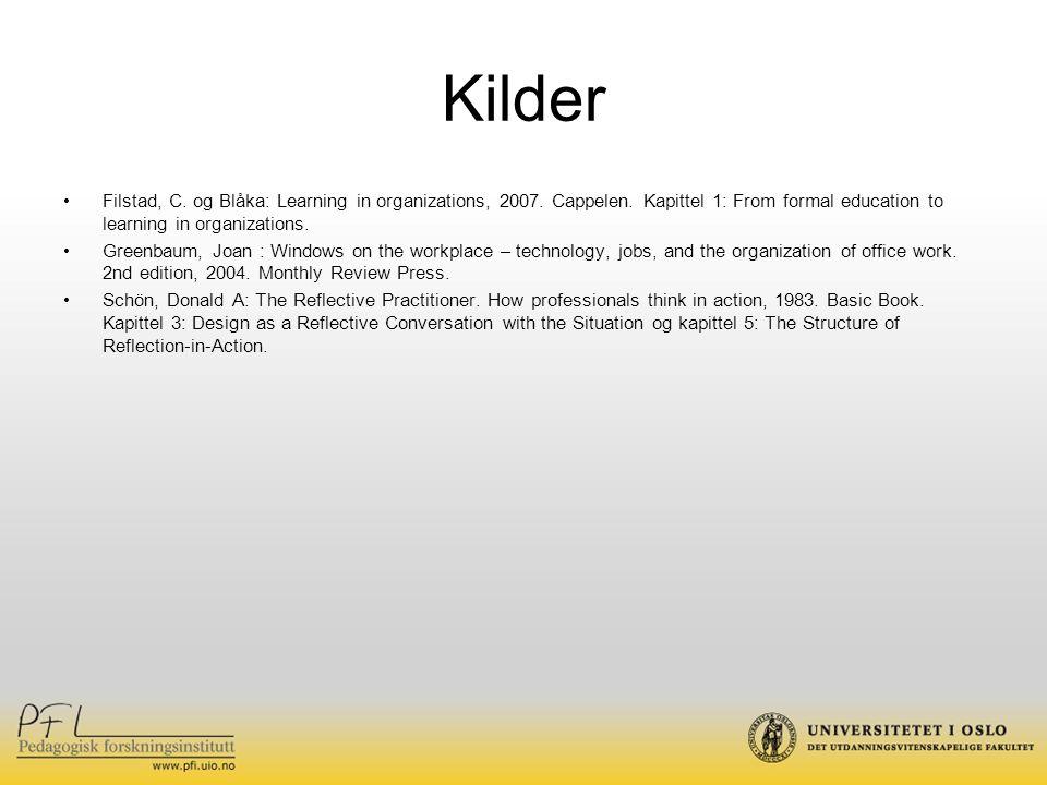 Kilder Filstad, C. og Blåka: Learning in organizations, 2007.