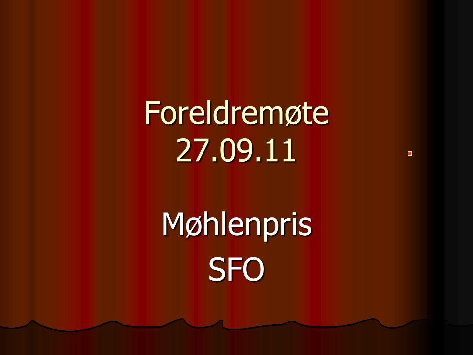 Foreldremøte 27.09.11 MøhlenprisSFO