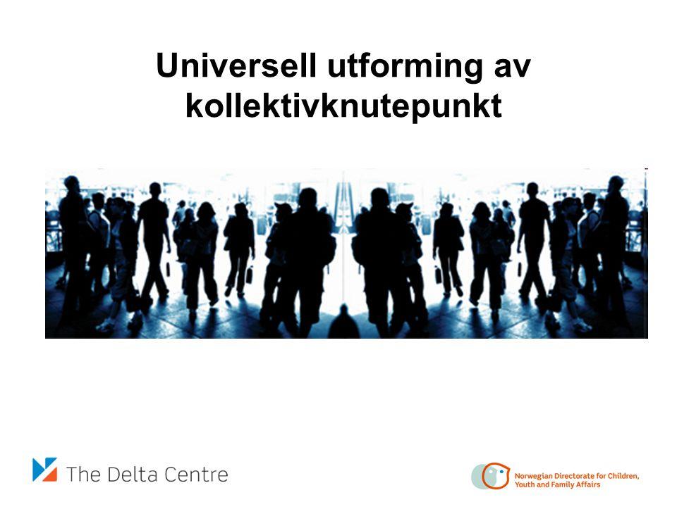 Universell utforming av kollektivknutepunkt
