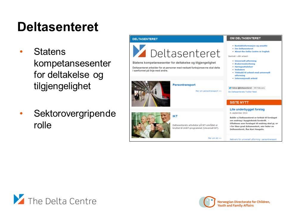 Deltasenteret Statens kompetansesenter for deltakelse og tilgjengelighet Sektorovergripende rolle