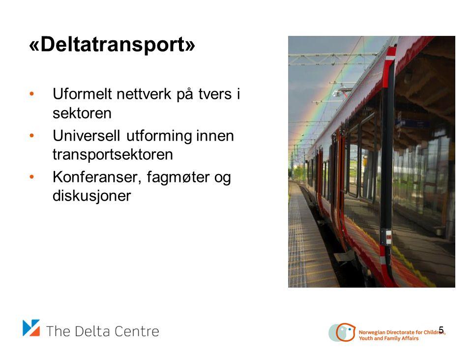 «Deltatransport» Uformelt nettverk på tvers i sektoren Universell utforming innen transportsektoren Konferanser, fagmøter og diskusjoner 5