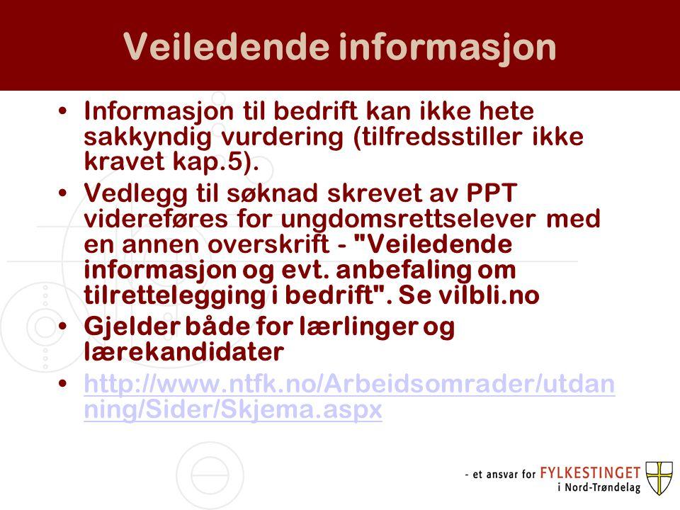 Veiledende informasjon Informasjon til bedrift kan ikke hete sakkyndig vurdering (tilfredsstiller ikke kravet kap.5). Vedlegg til søknad skrevet av PP
