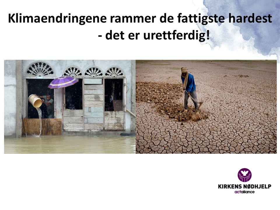 Klimaendringene rammer de fattigste hardest - det er urettferdig!