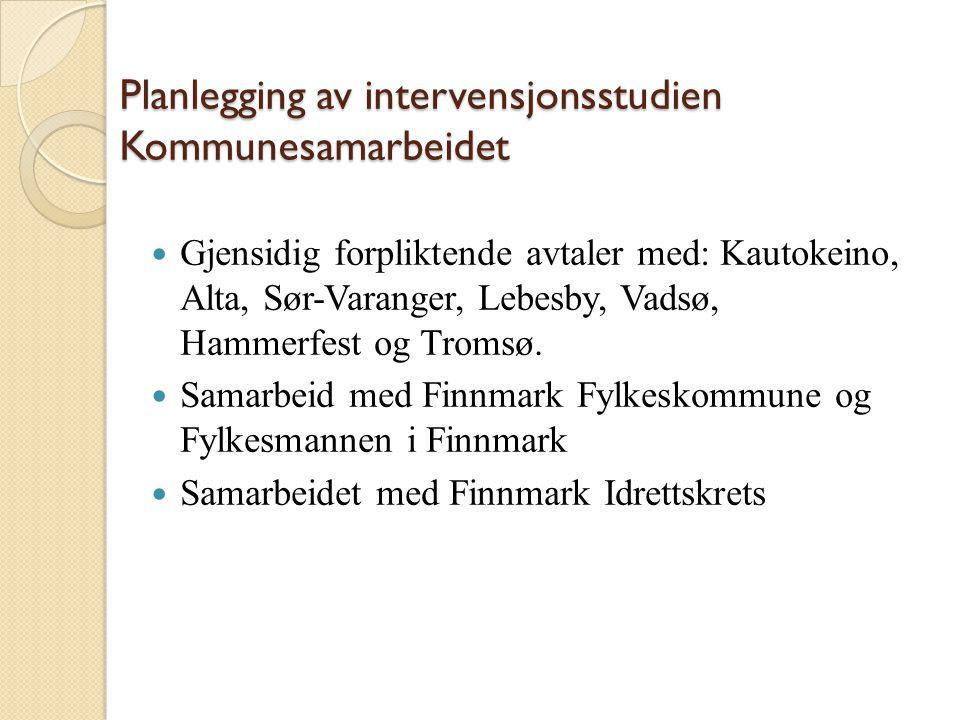 Planlegging av intervensjonsstudien Kommunesamarbeidet Gjensidig forpliktende avtaler med: Kautokeino, Alta, Sør-Varanger, Lebesby, Vadsø, Hammerfest