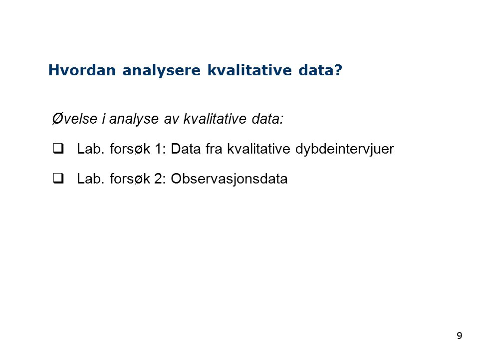9 Ø velse i analyse av kvalitative data:  Lab.