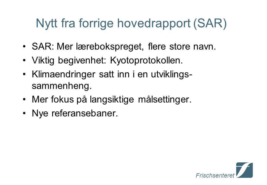 Frischsenteret Nytt fra forrige hovedrapport (SAR) SAR: Mer lærebokspreget, flere store navn.