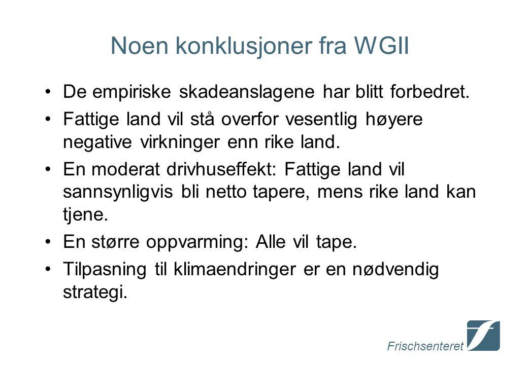 Frischsenteret Noen konklusjoner fra WGII De empiriske skadeanslagene har blitt forbedret.