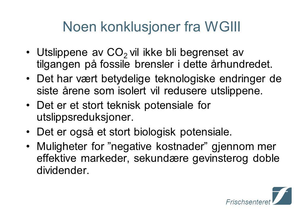 Frischsenteret Noen konklusjoner fra WGIII Utslippene av CO 2 vil ikke bli begrenset av tilgangen på fossile brensler i dette århundredet.
