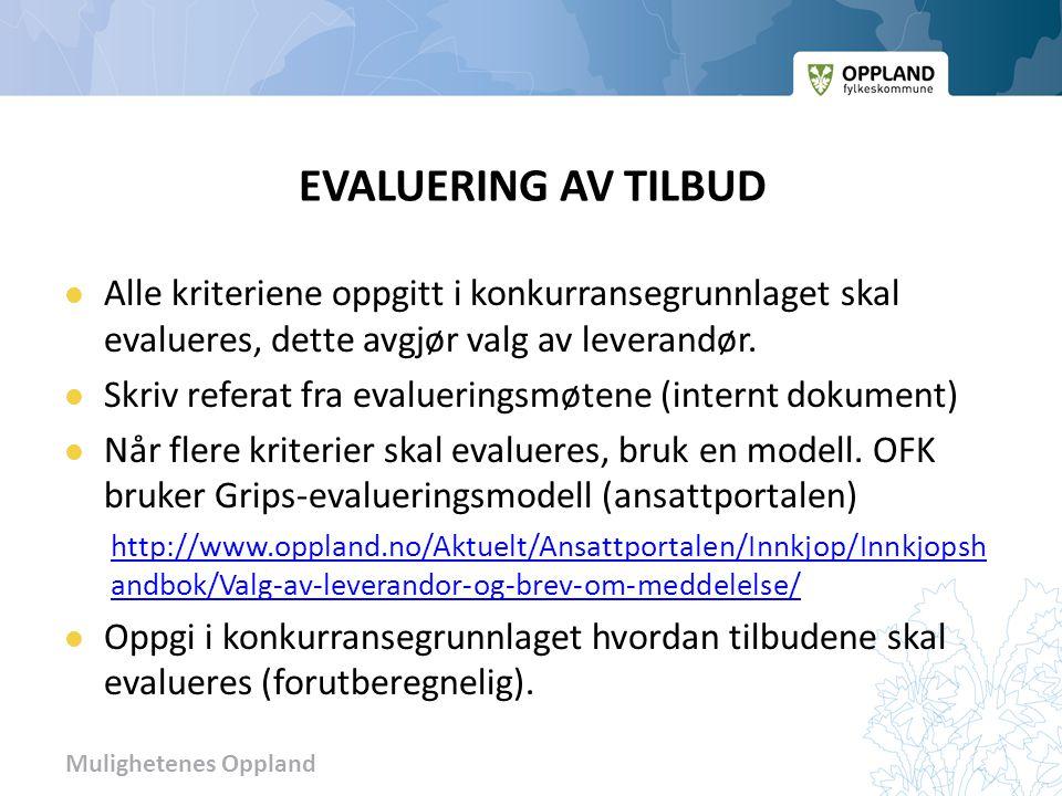 Mulighetenes Oppland EVALUERING AV TILBUD Alle kriteriene oppgitt i konkurransegrunnlaget skal evalueres, dette avgjør valg av leverandør. Skriv refer