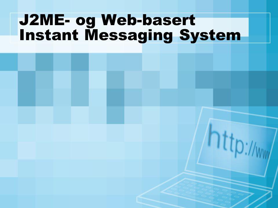 J2ME- og Web-basert Instant Messaging System