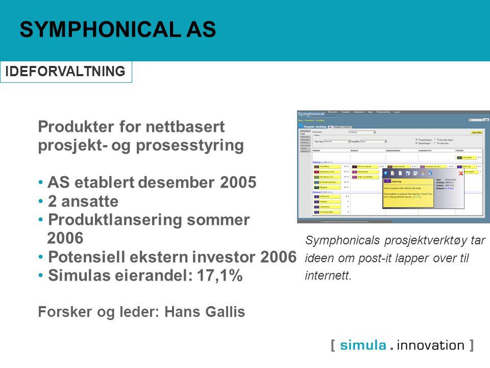 Produkter for nettbasert prosjekt- og prosesstyring AS etablert desember 2005 2 ansatte Produktlansering sommer 2006 Potensiell ekstern investor 2006