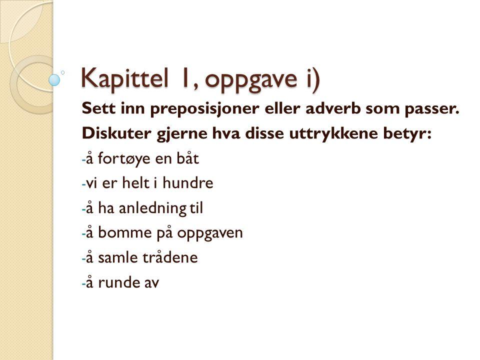 1.Denne boken er ___ deg som ønsker å lære mer norsk.