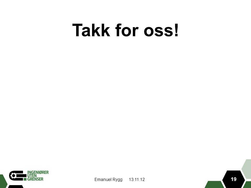 Takk for oss! Emanuel Rygg 19 13.11.12