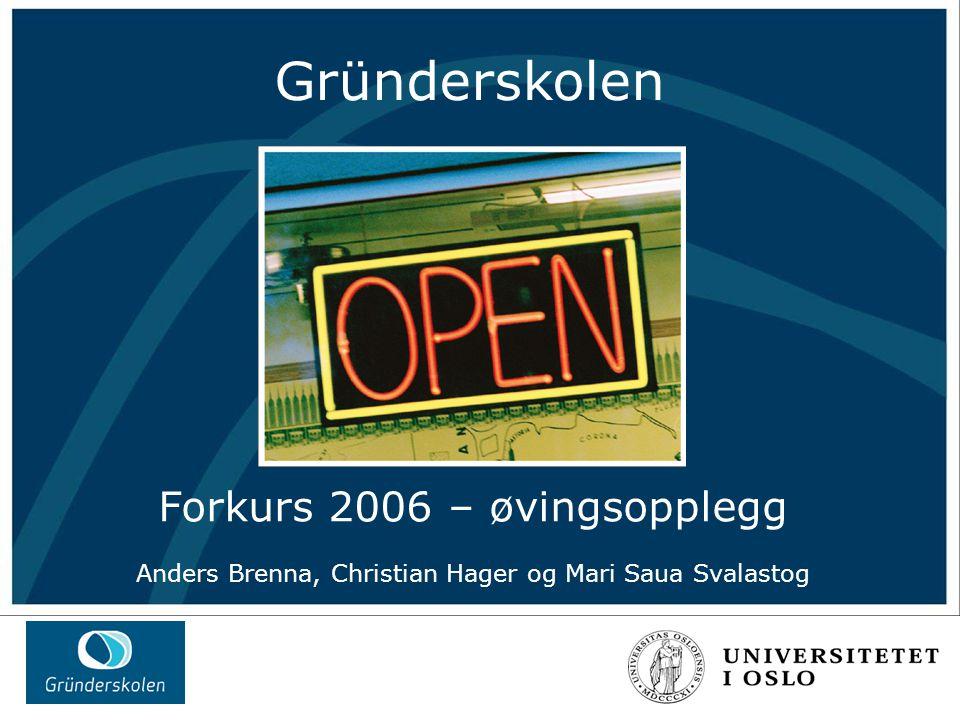 Øvingsopplegg Singapore forkurs 2005 Gründerskolen Forkurs 2006 – øvingsopplegg Anders Brenna, Christian Hager og Mari Saua Svalastog
