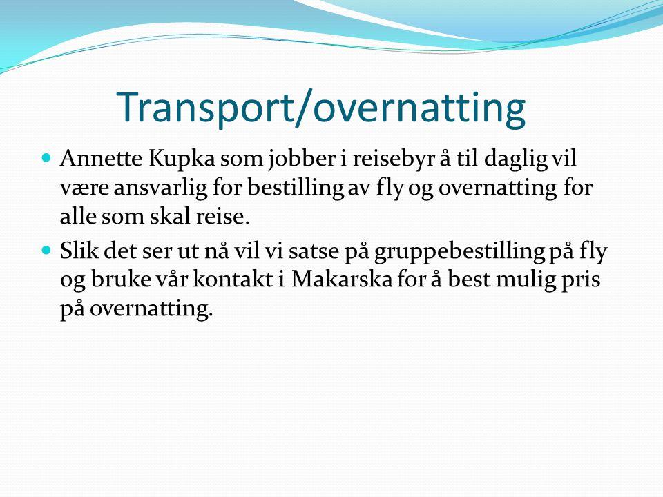 Transport/overnatting Annette Kupka som jobber i reisebyr å til daglig vil være ansvarlig for bestilling av fly og overnatting for alle som skal reise
