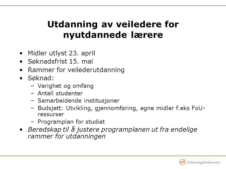 Utdanning av veiledere for nyutdannede lærere Midler utlyst 23.