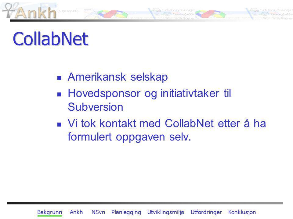 Bakgrunn Ankh NSvn Planlegging Utviklingsmiljø Utfordringer Konklusjon Navigasjonsmodell