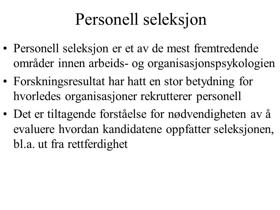 Personell seleksjon Personell seleksjon er et av de mest fremtredende områder innen arbeids- og organisasjonspsykologien Forskningsresultat har hatt e