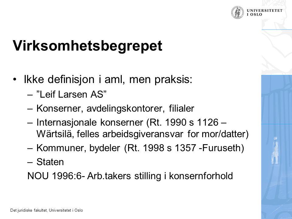 Det juridiske fakultet, Universitetet i Oslo Virksomhetsbegrepet Ikke definisjon i aml, men praksis: – Leif Larsen AS –Konserner, avdelingskontorer, filialer –Internasjonale konserner (Rt.