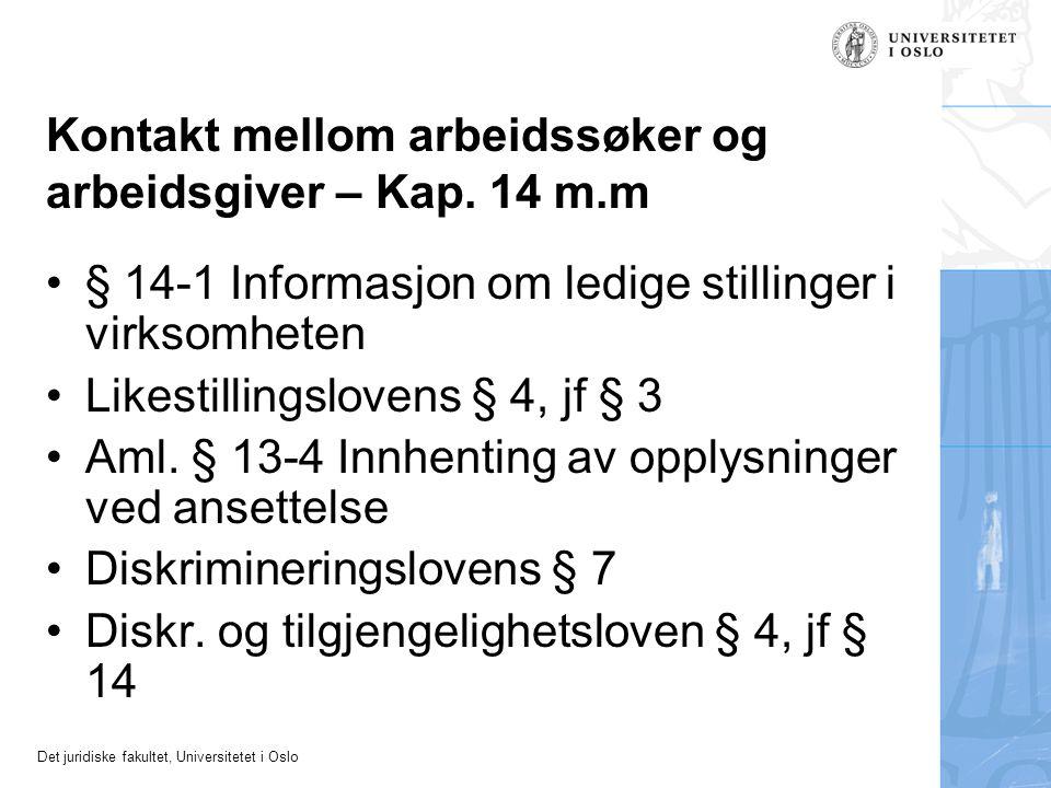 Det juridiske fakultet, Universitetet i Oslo Kontakt mellom arbeidssøker og arbeidsgiver – Kap. 14 m.m § 14-1 Informasjon om ledige stillinger i virks