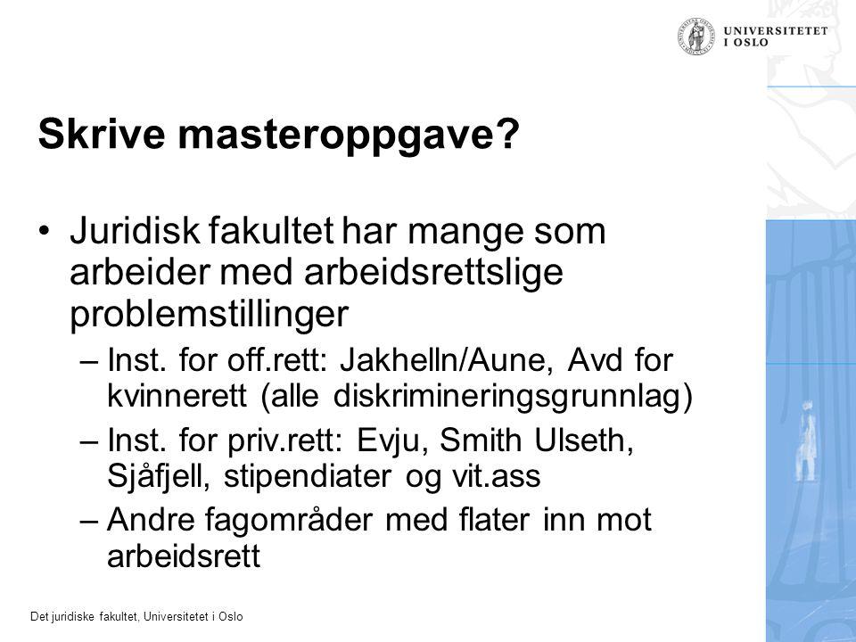 Det juridiske fakultet, Universitetet i Oslo Skrive masteroppgave.