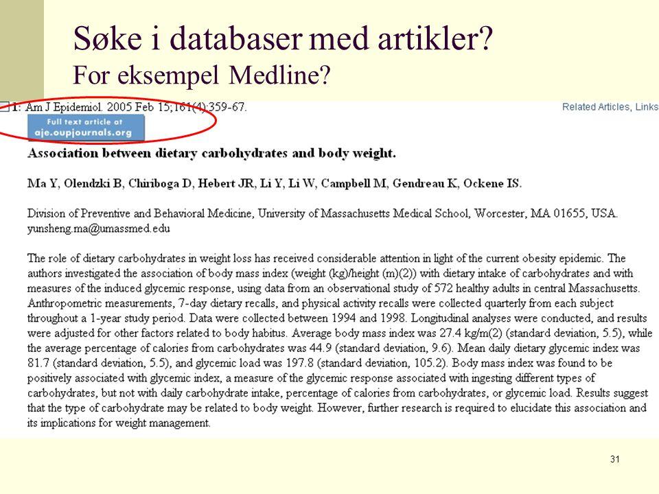 31 Søke i databaser med artikler For eksempel Medline