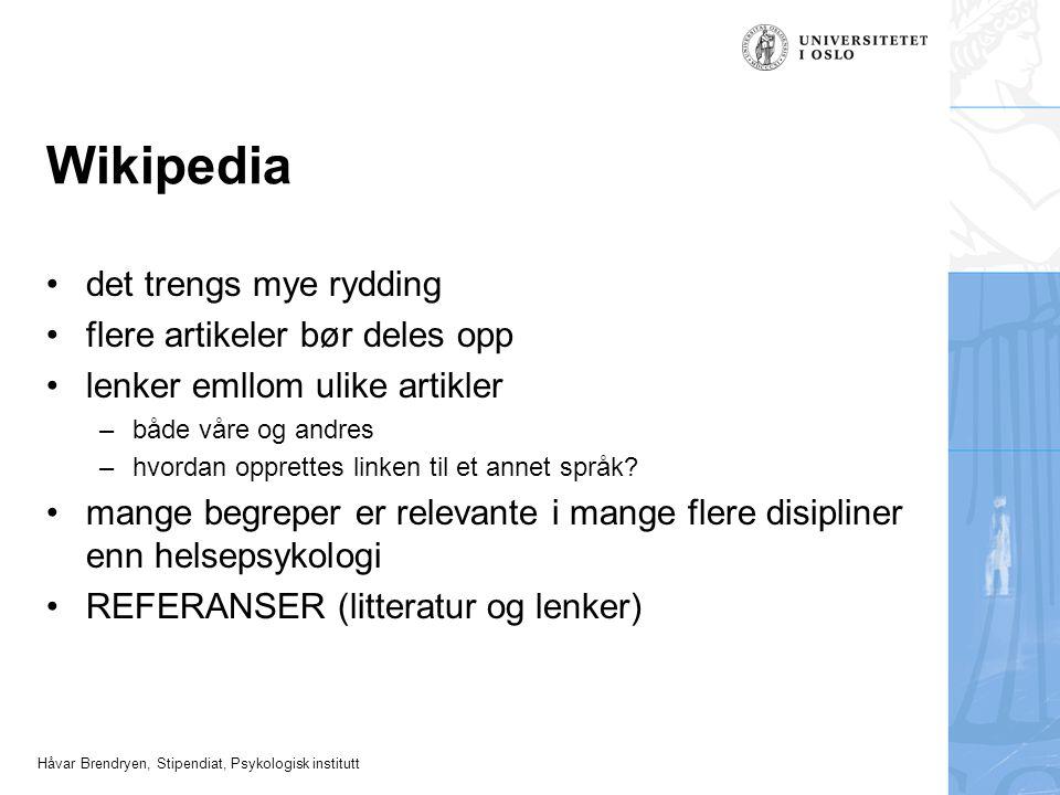 Håvar Brendryen, Stipendiat, Psykologisk institutt Wikipedia det trengs mye rydding flere artikeler bør deles opp lenker emllom ulike artikler –både v