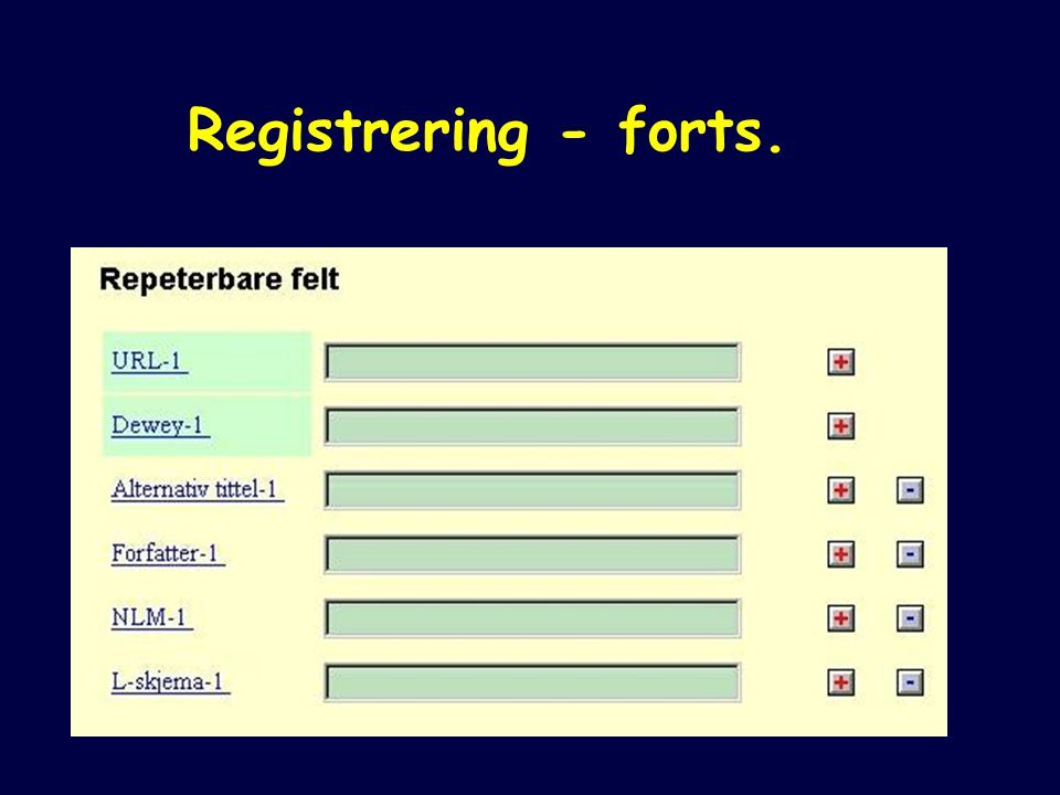 Registrering - forts.