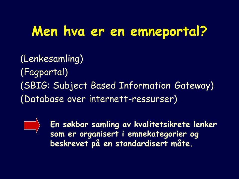 Gjenfinningsmetoder A.Navigering i emnehierarkiet –Velg hovedgruppe, deretter undergruppe B.