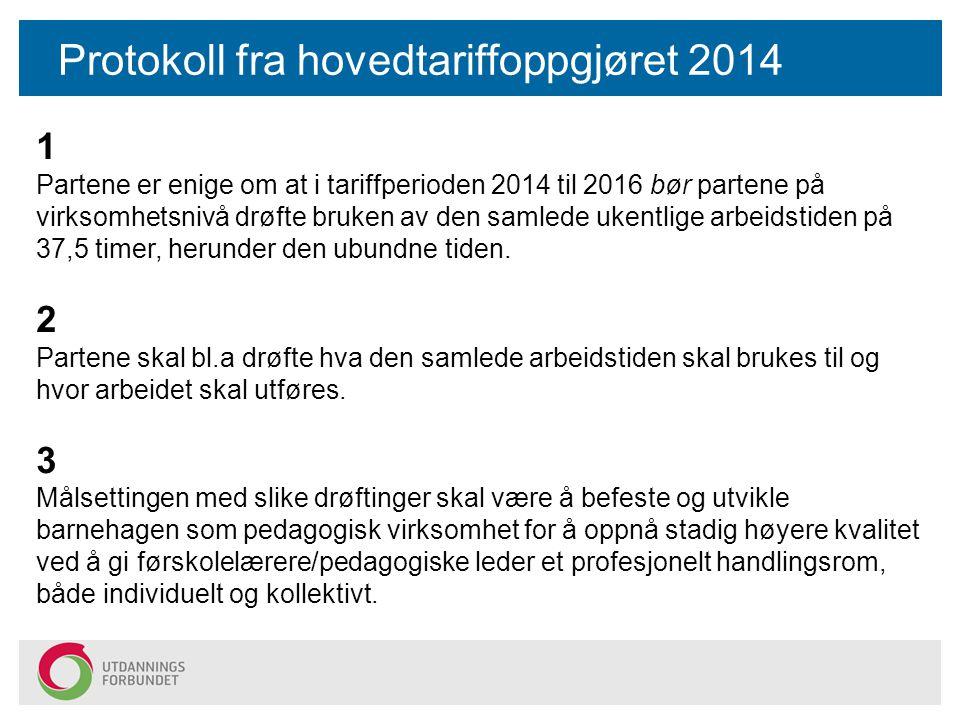 Protokoll fra hovedtariffoppgjøret 2014 1 Partene er enige om at i tariffperioden 2014 til 2016 bør partene på virksomhetsnivå drøfte bruken av den sa
