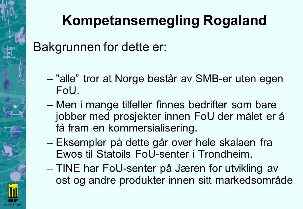 www.rf.no Kompetansemegling Rogaland Bakgrunnen for dette er: –
