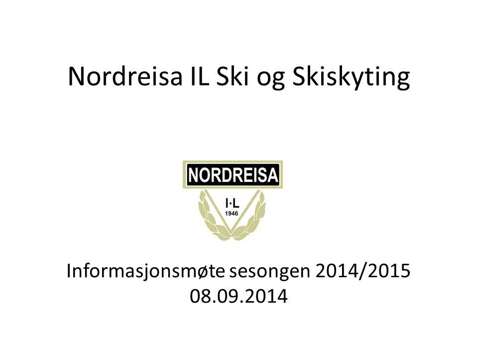 Nordreisa IL Ski og Skiskyting Informasjonsmøte sesongen 2014/2015 08.09.2014