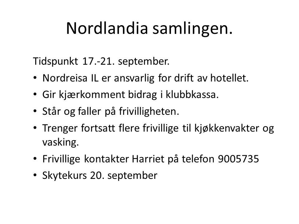 Nordlandia samlingen. Tidspunkt 17.-21. september. Nordreisa IL er ansvarlig for drift av hotellet. Gir kjærkomment bidrag i klubbkassa. Står og falle