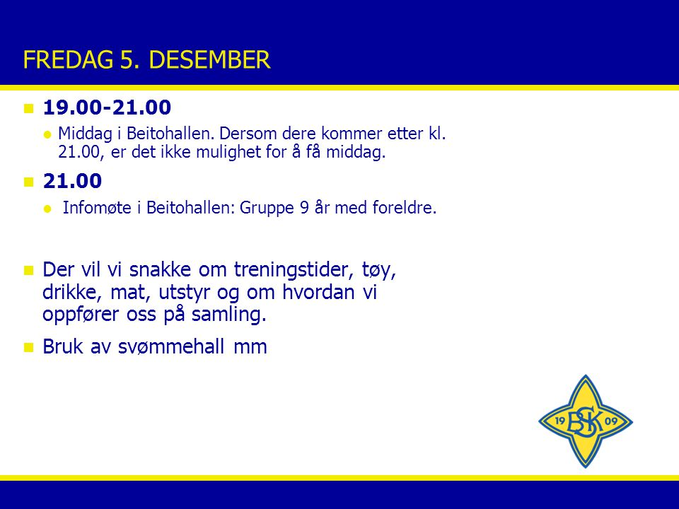 LØRDAG 6.DESEMBER n 7.30-9.00 Frokost i Beitohallen n 09.30-11.00 Første økt: skøyting.
