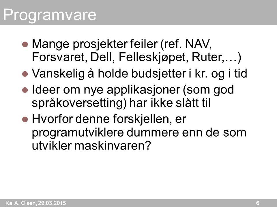 Kai A.Olsen, 29.03.2015 6 Programvare Mange prosjekter feiler (ref.