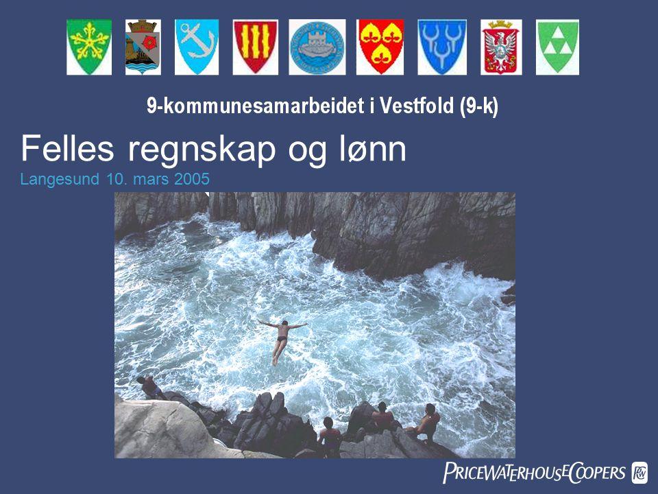 Felles regnskap og lønn Langesund 10. mars 2005 