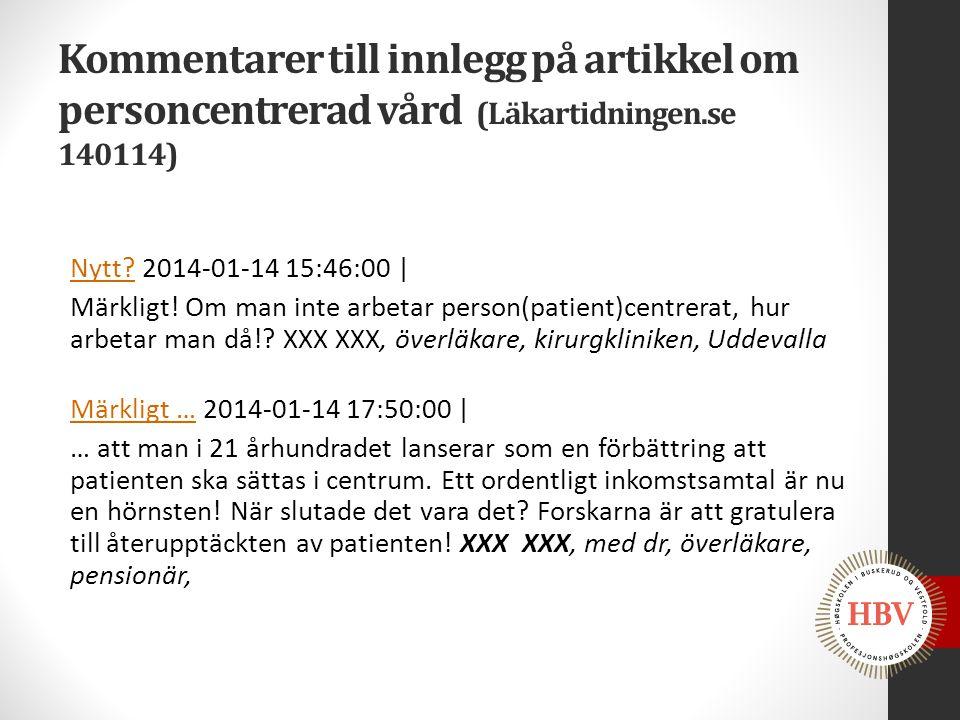 Kommentarer till innlegg på artikkel om personcentrerad vård (Läkartidningen.se 140114) Nytt?Nytt? 2014-01-14 15:46:00 | Märkligt! Om man inte arbetar