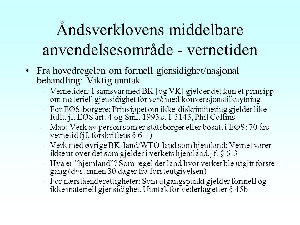 Åndsverklovens middelbare anvendelse – nærstående rettigheter Samme regel om middelbar anvendelse som for åndsverk, jf. § 59 tredje ledd Nærmere regle