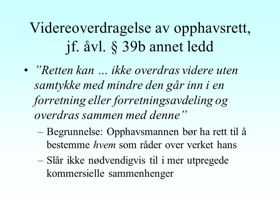 """Tolking/lemping av opphavsrettslige avtaler """"Spesialitetsprinsippet"""" –Åvl. § 39a: """"Har opphavsmannen overdratt rett til å bruke verket på en bestemt m"""