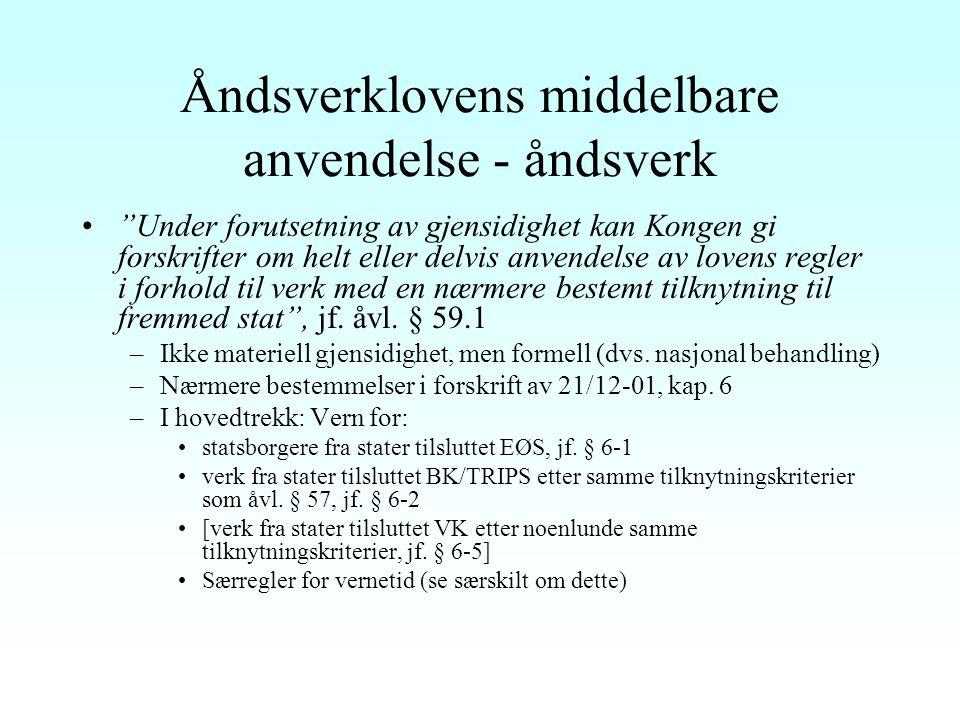 """Åndsverklovens umiddelbare anvendelse (forts.) Nærstående rettigheter –Hovedregel: """"Kap. 5-prestasjoner"""" har umiddelbart vern hvis frembragt av norsk"""