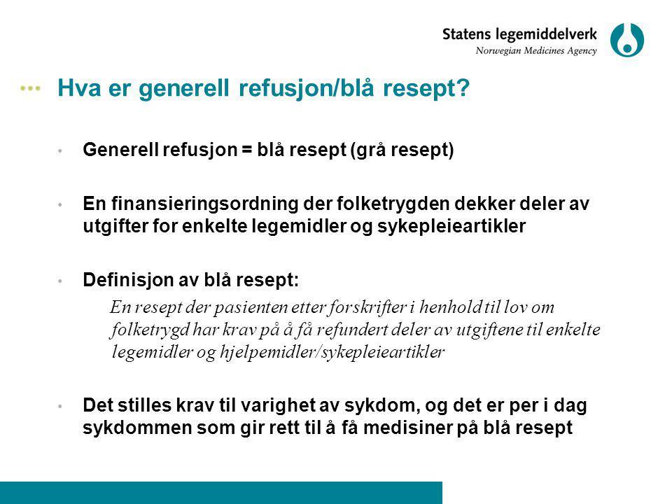 Hva er generell refusjon/blå resept? Generell refusjon = blå resept (grå resept) En finansieringsordning der folketrygden dekker deler av utgifter for