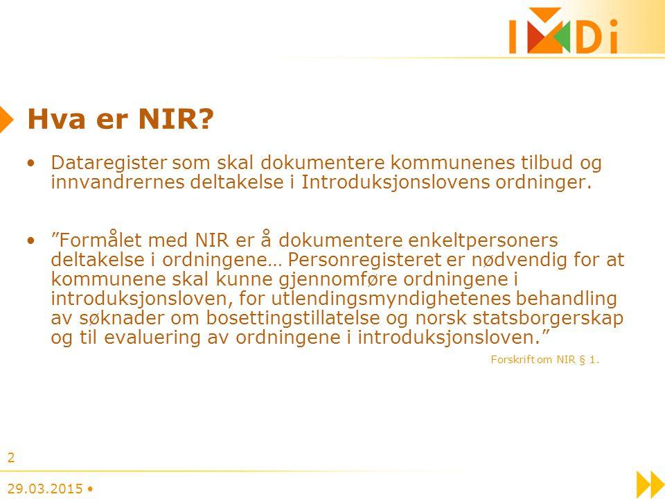 """Hva er NIR? Dataregister som skal dokumentere kommunenes tilbud og innvandrernes deltakelse i Introduksjonslovens ordninger. """"Formålet med NIR er å do"""