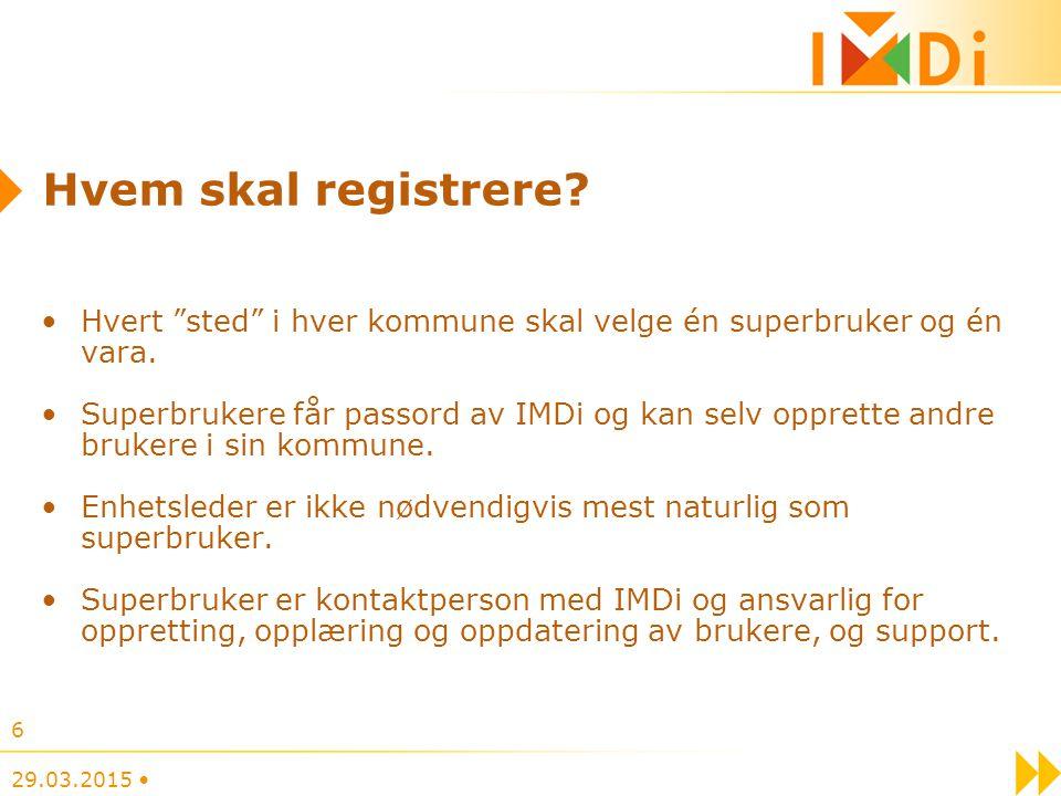 """Hvem skal registrere? Hvert """"sted"""" i hver kommune skal velge én superbruker og én vara. Superbrukere får passord av IMDi og kan selv opprette andre br"""