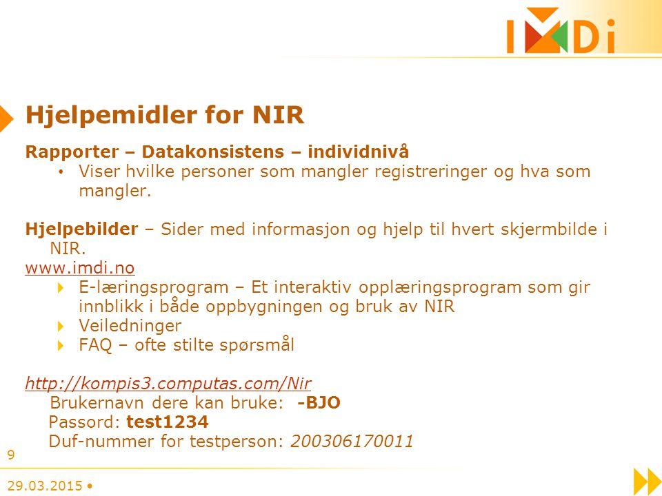 9 Hjelpemidler for NIR Rapporter – Datakonsistens – individnivå Viser hvilke personer som mangler registreringer og hva som mangler. Hjelpebilder – Si