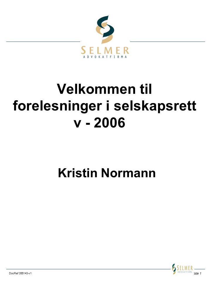 Side 1 DocRef 355143-v1 Velkommen til forelesninger i selskapsrett v - 2006 Kristin Normann