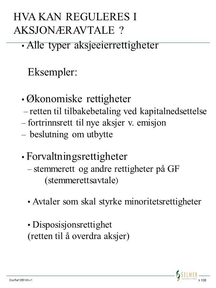 Side 106 DocRef 355143-v1 HVA KAN REGULERES I AKSJONÆRAVTALE .
