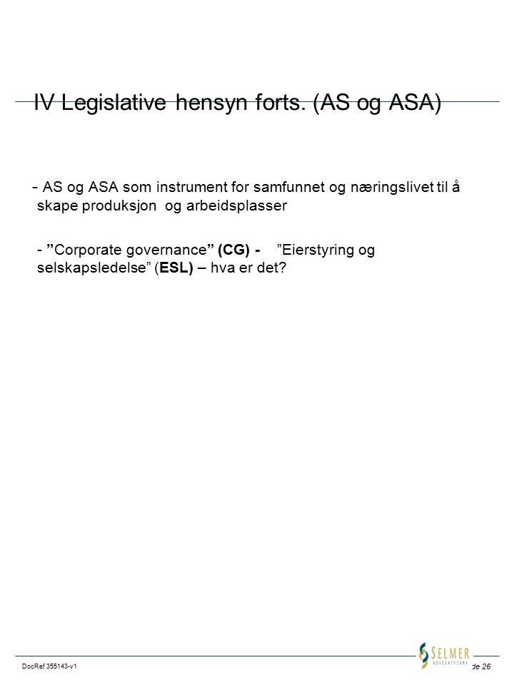 Side 26 DocRef 355143-v1 IV Legislative hensyn forts. (AS og ASA) - AS og ASA som instrument for samfunnet og næringslivet til å skape produksjon og a