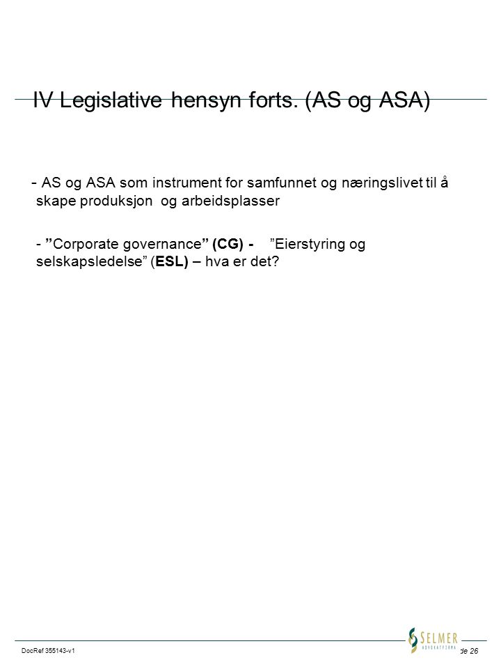 Side 26 DocRef 355143-v1 IV Legislative hensyn forts.