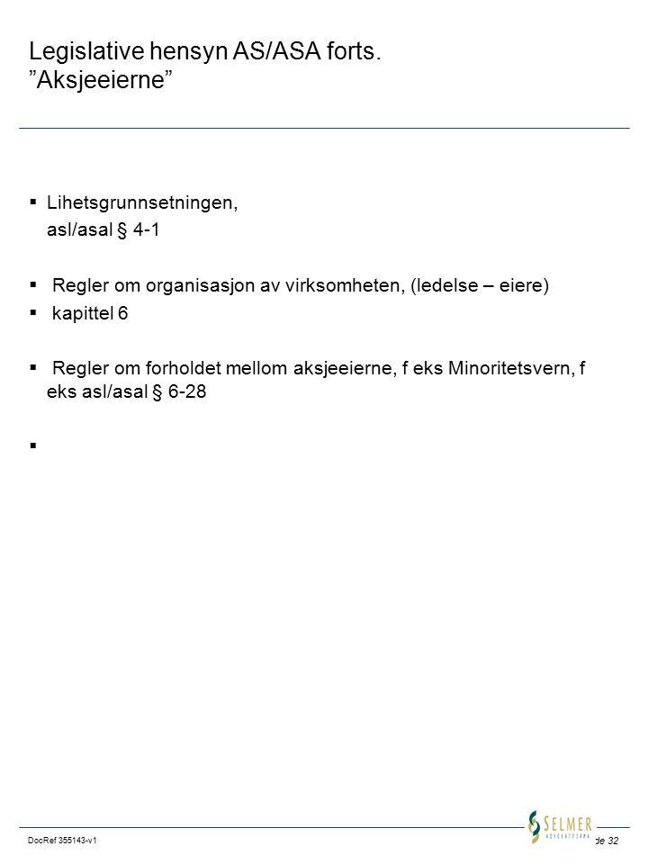 """Side 32 DocRef 355143-v1 Legislative hensyn AS/ASA forts. """"Aksjeeierne""""  Lihetsgrunnsetningen, asl/asal § 4-1  Regler om organisasjon av virksomhete"""