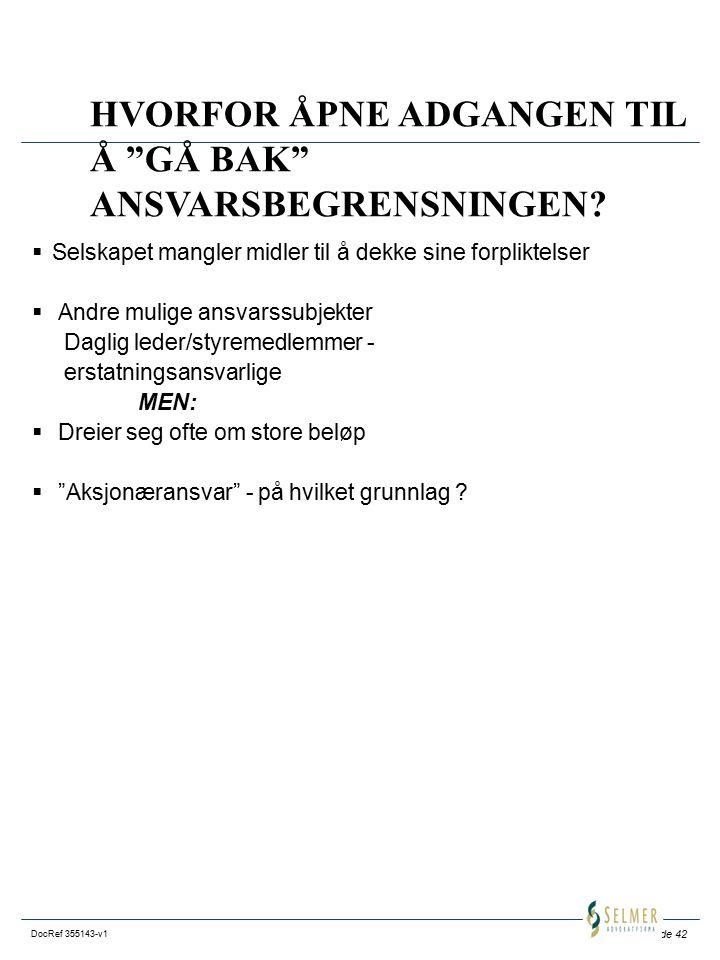 Side 42 DocRef 355143-v1 HVORFOR ÅPNE ADGANGEN TIL Å GÅ BAK ANSVARSBEGRENSNINGEN.